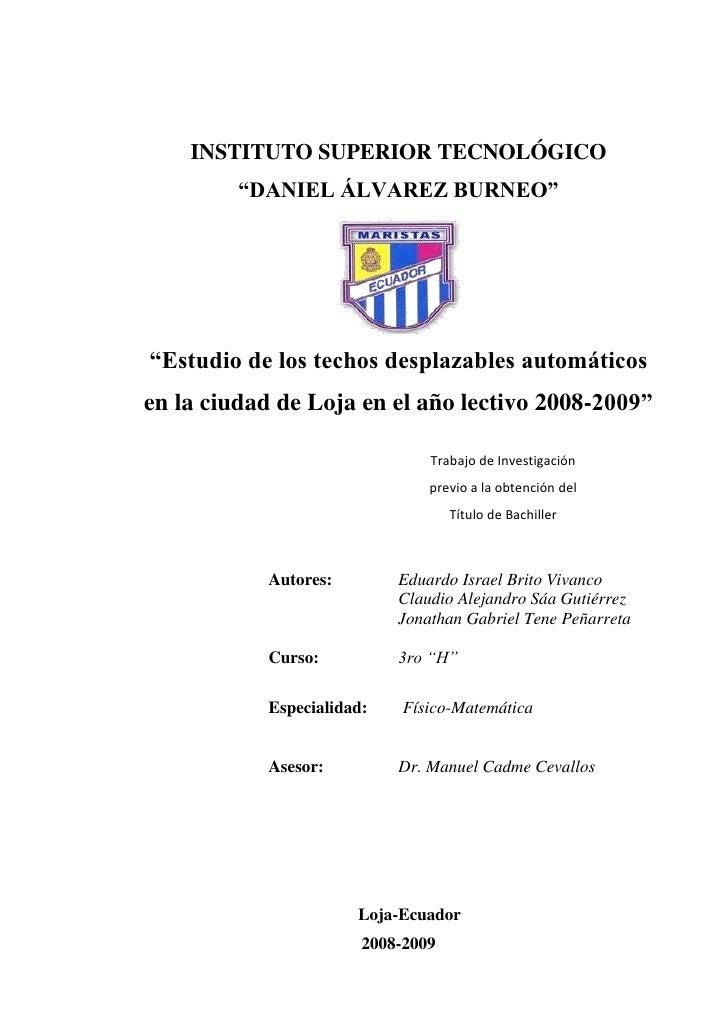 """INSTITUTO SUPERIOR TECNOLÓGICO <br />""""DANIEL ÁLVAREZ BURNEO""""<br />197176023031<br />""""Estudio de los techos desplazables au..."""