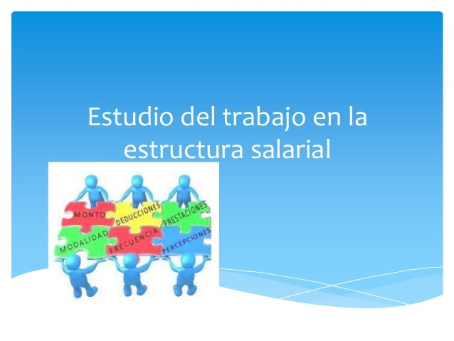 Estudio del trabajo en laestructura salarial