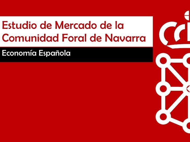 Estudio de Mercado de la Comunidad Foral de Navarra Economía Española