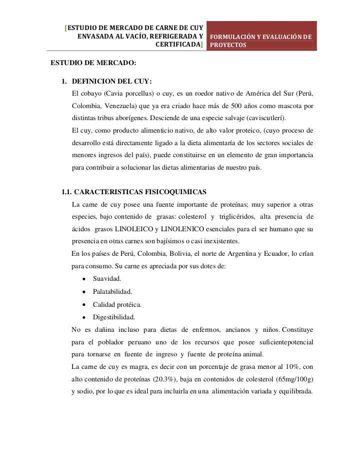 [ESTUDIO DE MERCADO DE CARNE DE CUY       ENVASADA AL VACÍO, REFRIGERADA Y FORMULACIÓN Y EVALUACIÓN DE                    ...