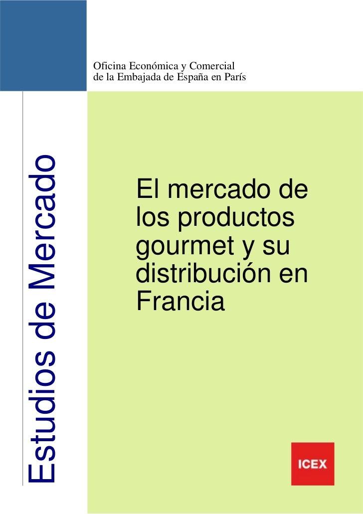 Oficina Económica y Comercial                      de la Embajada de España en ParísEstudios de Mercado                   ...