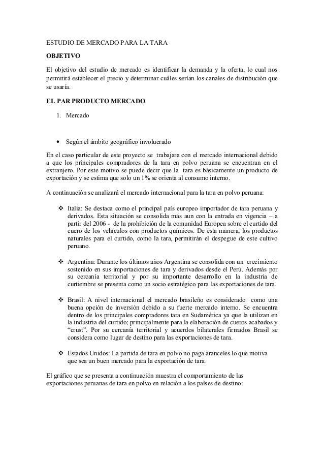ESTUDIO DE MERCADO PARA LA TARAOBJETIVOEl objetivo del estudio de mercado es identificar la demanda y la oferta, lo cual n...