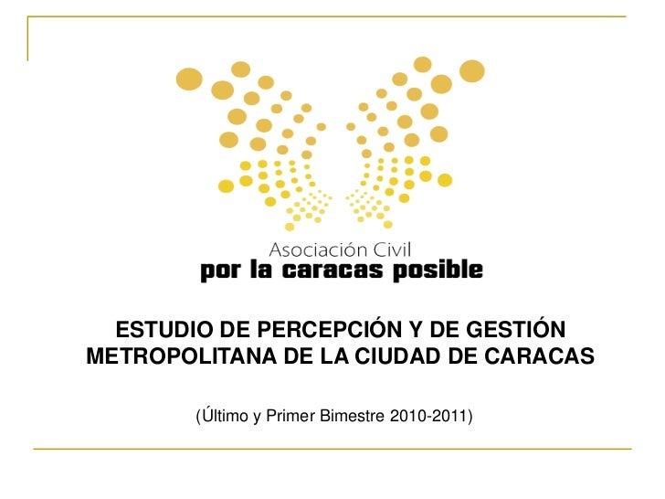 Estudio de percepción y gestión último y primer bimestre 2010 2011