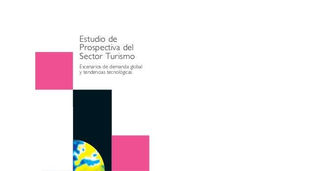 Estudio de Prospectiva del Sector Turismo Escenarios de demanda global y tendencias tecnológicas