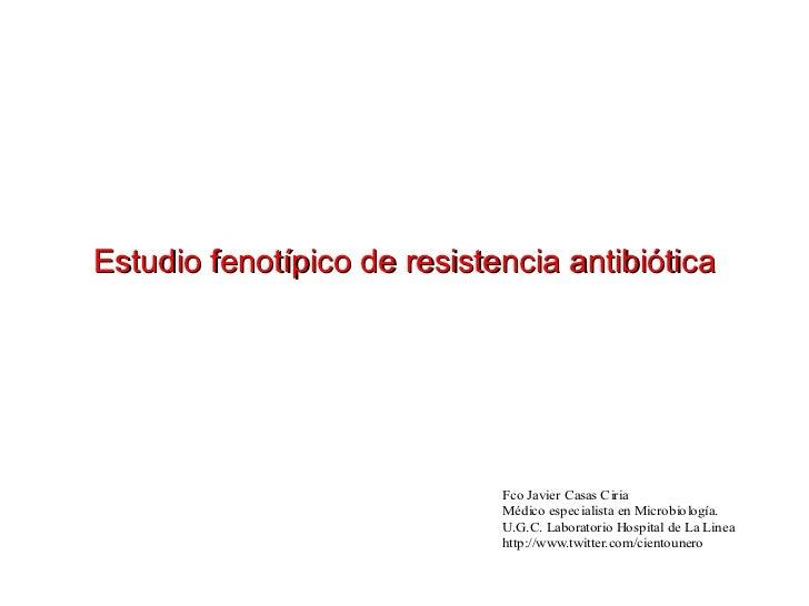 Estudio fenotípico de resistencia antibiótica