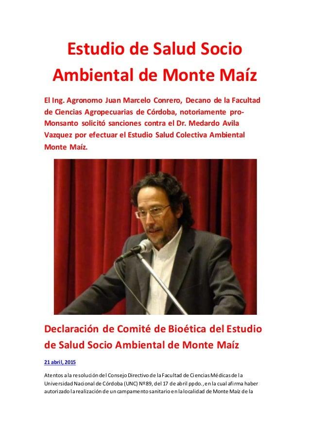 Estudio de Salud Socio Ambiental de Monte Maíz El Ing. Agronomo Juan Marcelo Conrero, Decano de la Facultad de Ciencias Ag...