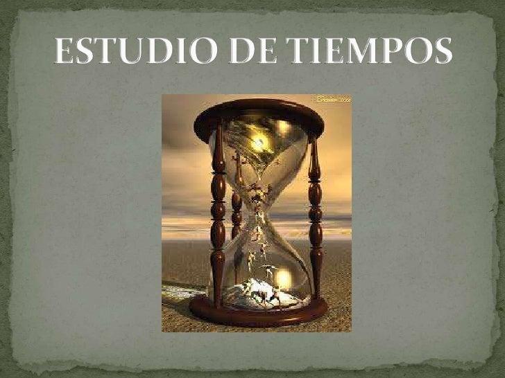 ESTUDIO DE TIEMPOS<br />