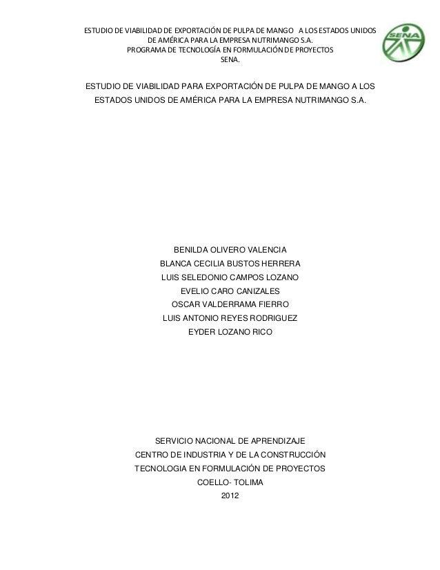ESTUDIO DE VIABILIDAD DE EXPORTACIÓN DE PULPA DE MANGO A LOS ESTADOS UNIDOS                  DE AMÉRICA PARA LA EMPRESA NU...