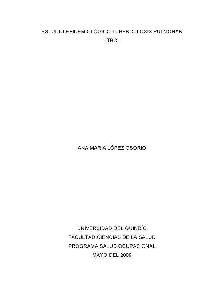 ESTUDIO EPIDEMIOLÓGICO TUBERCULOSIS PULMONAR                    (TBC)           ANA MARIA LÓPEZ OSORIO           UNIVERSID...