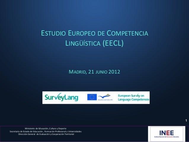 ESTUDIO EUROPEO DE COMPETENCIA                                      LINGÜÍSTICA (EECL)                                    ...