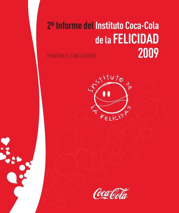 2º Informe del Instituto Coca-Cola                de la FELICIDAD PRINCIPALES CONCLUSIONES   2009