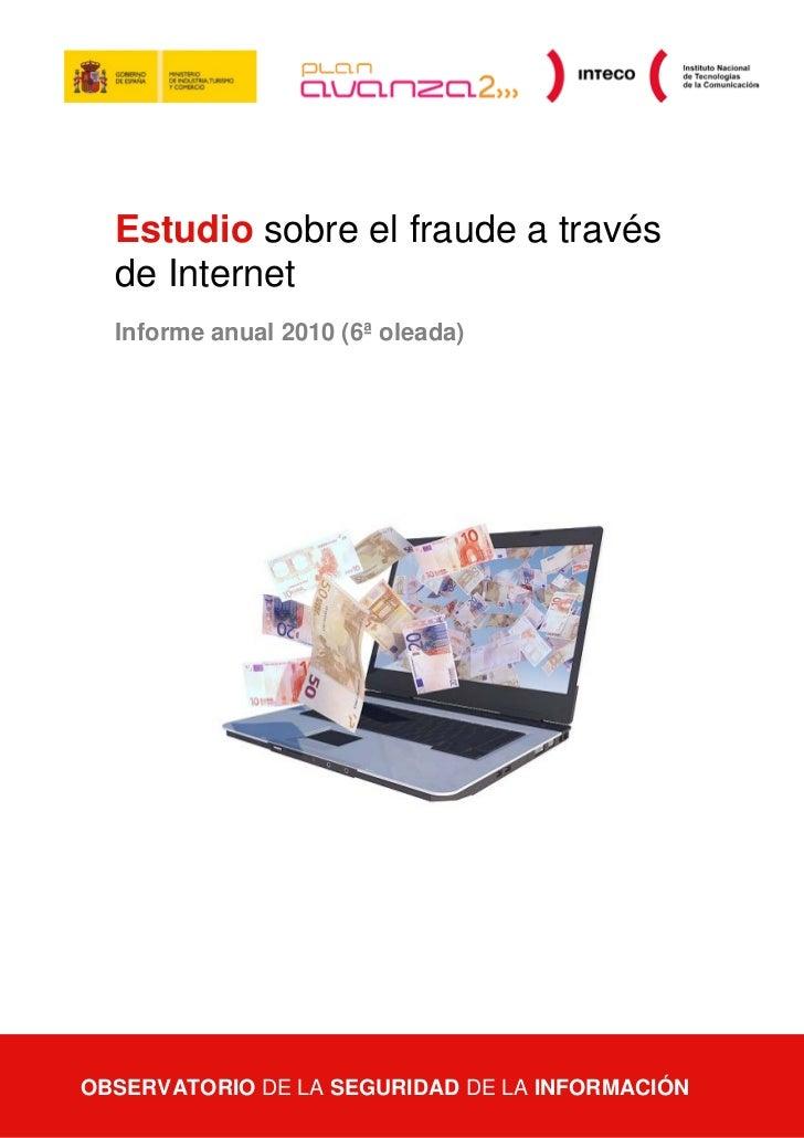 Estudio sobre el fraude a través    de Internet    Informe anual 2010 (6ª oleada)OBSERVATORIO DE Información anual 2010)  ...
