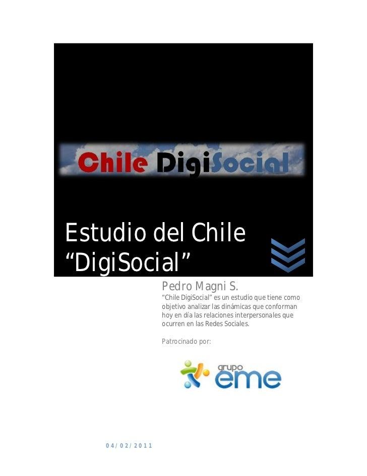 """Estudio del Chile""""DigiSocial""""                Pedro Magni S.                """"Chile DigiSocial"""" es un estudio que tiene como..."""