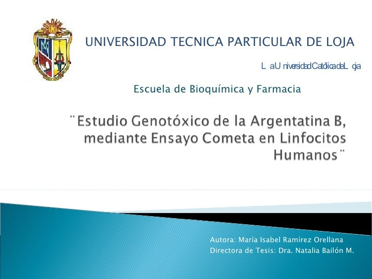 Autora: María Isabel Ramírez Orellana UNIVERSIDAD TECNICA PARTICULAR DE LOJA  La Universidad Católica de Loja Escuela de B...