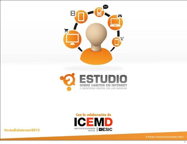ESTUDIO HABITOS EN INTERNET E IDENTIDAD DIGITAL DE LAS MARCAS 2012