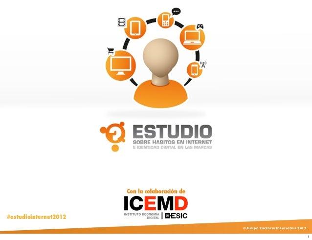 © Grupo Factoría Interactiva 2012#estudiointernet20121