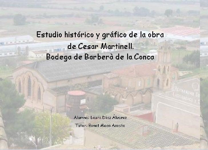 Estudio Histórico y gráfico de la obra de Cesar Martinell. Bodega De Barberà De La Conca