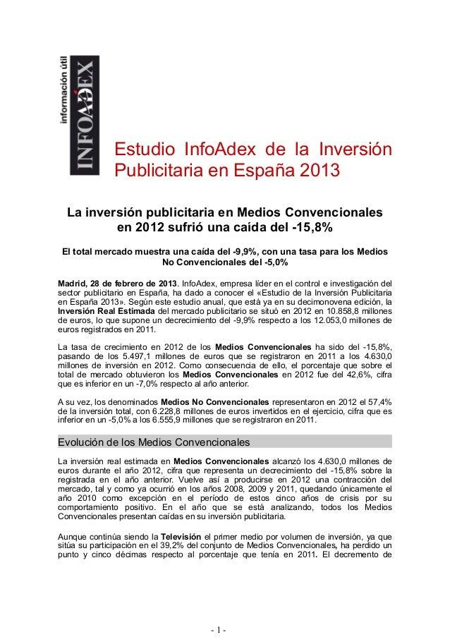 Estudio InfoAdex de la Inversión               Publicitaria en España 2013  La inversión publicitaria en Medios Convencion...