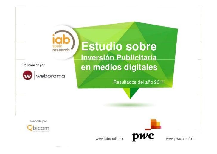 Estudio de inversión en publicidad digital total año 2011 - IAB Spain/PwC