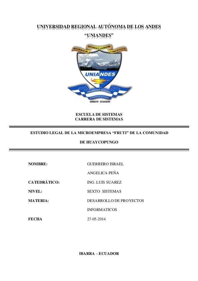 """UNIVERSIDAD REGIONAL AUTÓNOMA DE LOS ANDES """"UNIANDES"""" ESCUELA DE SISTEMAS CARRERA DE SISTEMAS ESTUDIO LEGAL DE LA MICROEMP..."""