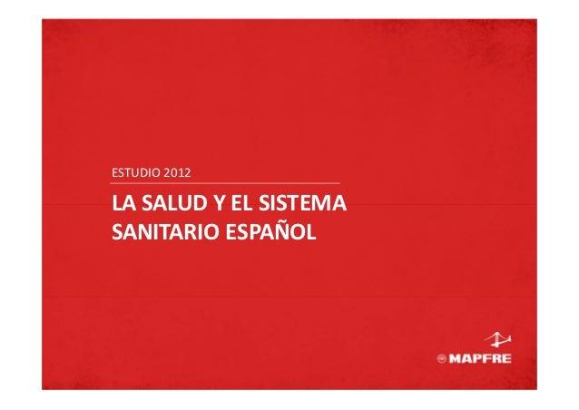 ESTUDIO2012    LASALUDYELSISTEMA    SANITARIOESPAÑOL                                                        ESTUDIO...