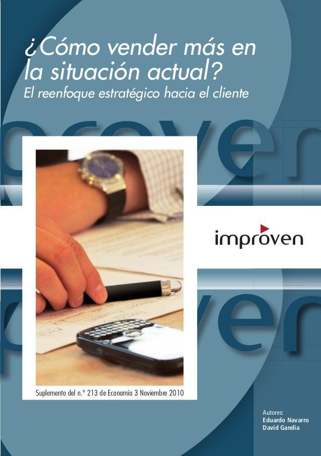 El reenfoque estratégico hacia el cliente ¿Cómo vender más en la situación actual? Autores: Eduardo Navarro David Gandia S...