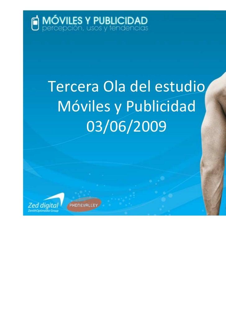 Tercera Ola del estudio Móviles y Publicidad     03/06/2009