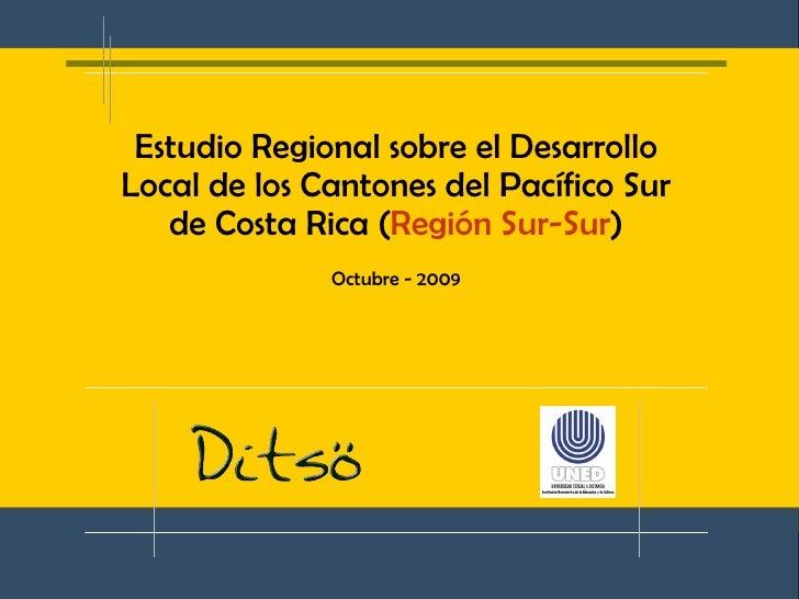 Estudio regional sobre el desarrollo local de los cantones del pacífico sur de costa rica (región sur sur)