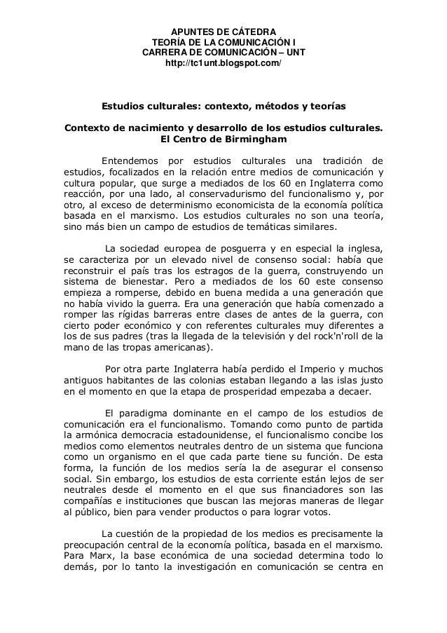 APUNTES DE CÁTEDRA TEORÍA DE LA COMUNICACIÓN I CARRERA DE COMUNICACIÓN – UNT http://tc1unt.blogspot.com/  Estudios cultura...
