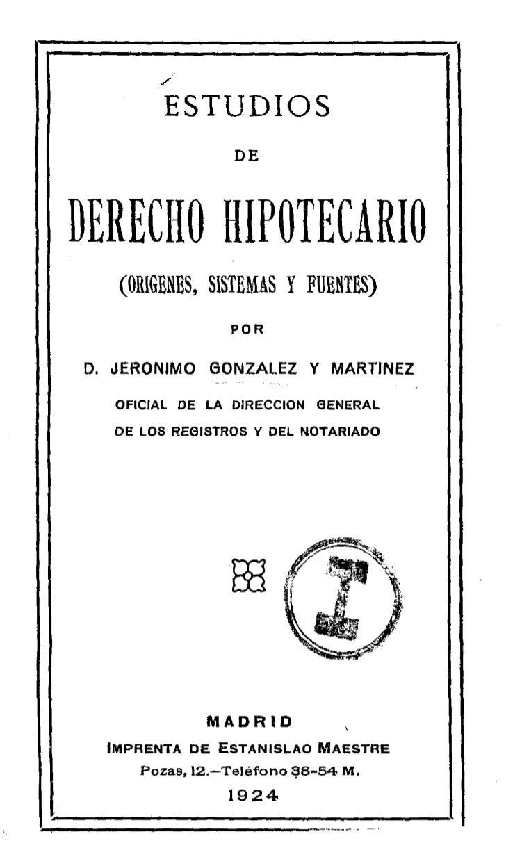 ESTUDIOS                 DEDERECHO HIPOTECARIO   (ORIGENES, SISTEMAS Y FUENTES)                PORD. JERONIMO GONZALEZ Y M...