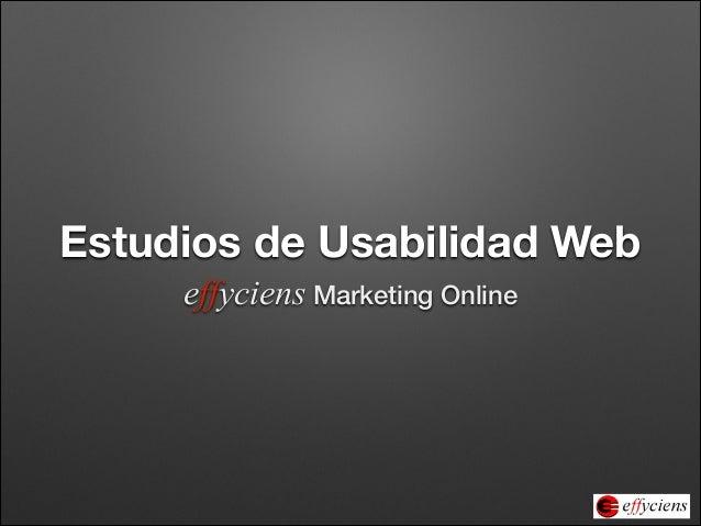Estudios de Usabilidad Web effyciens Marketing Online