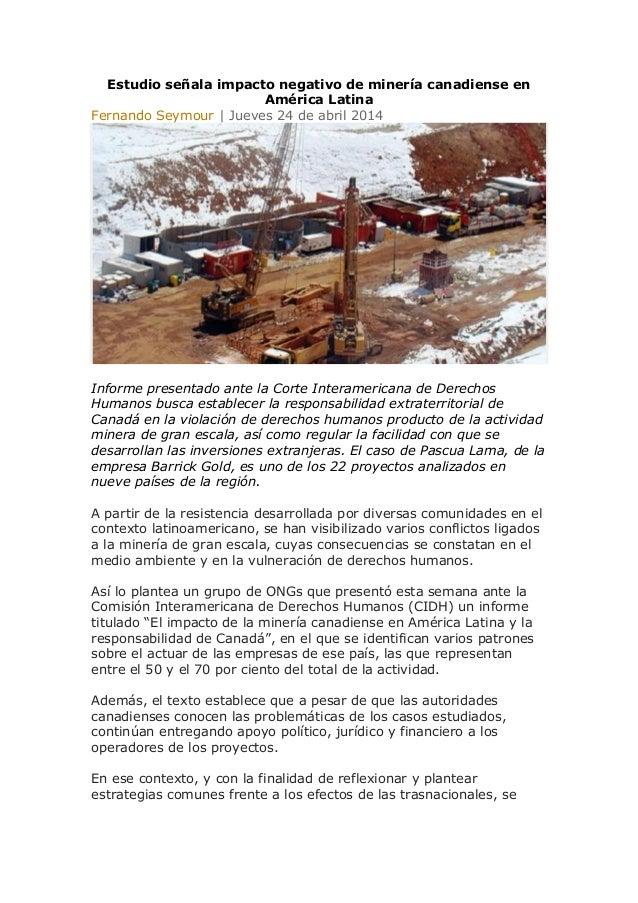 Estudio señala impacto negativo de minería canadiense en América Latina Fernando Seymour   Jueves 24 de abril 2014 Informe...