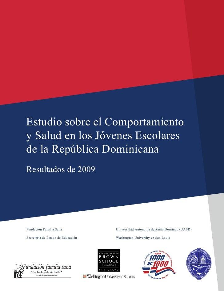 Estudio sobre el Comportamiento y Salud en los Jóvenes Escolares de la República Dominicana: Resultados de 2009