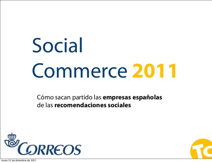 Social                         Commerce 2011                                Cómo sacan partido las empresas españolas     ...
