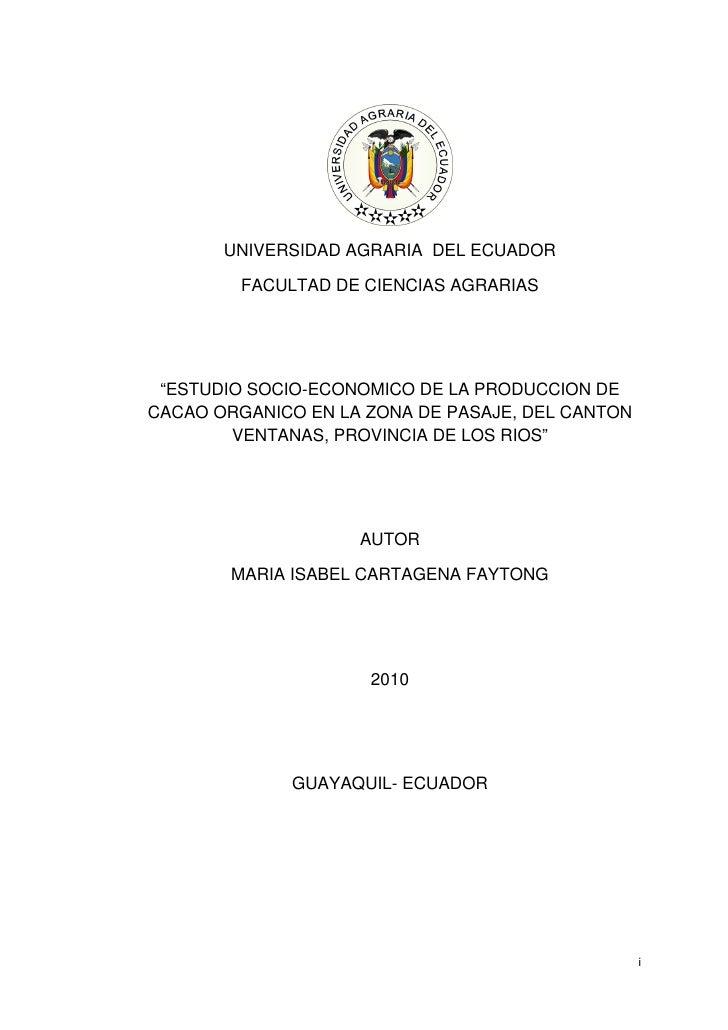 """UNIVERSIDAD AGRARIA DEL ECUADOR             FACULTAD DE CIENCIAS AGRARIAS     """"ESTUDIO SOCIO-ECONOMICO DE LA PRODUCCION DE..."""
