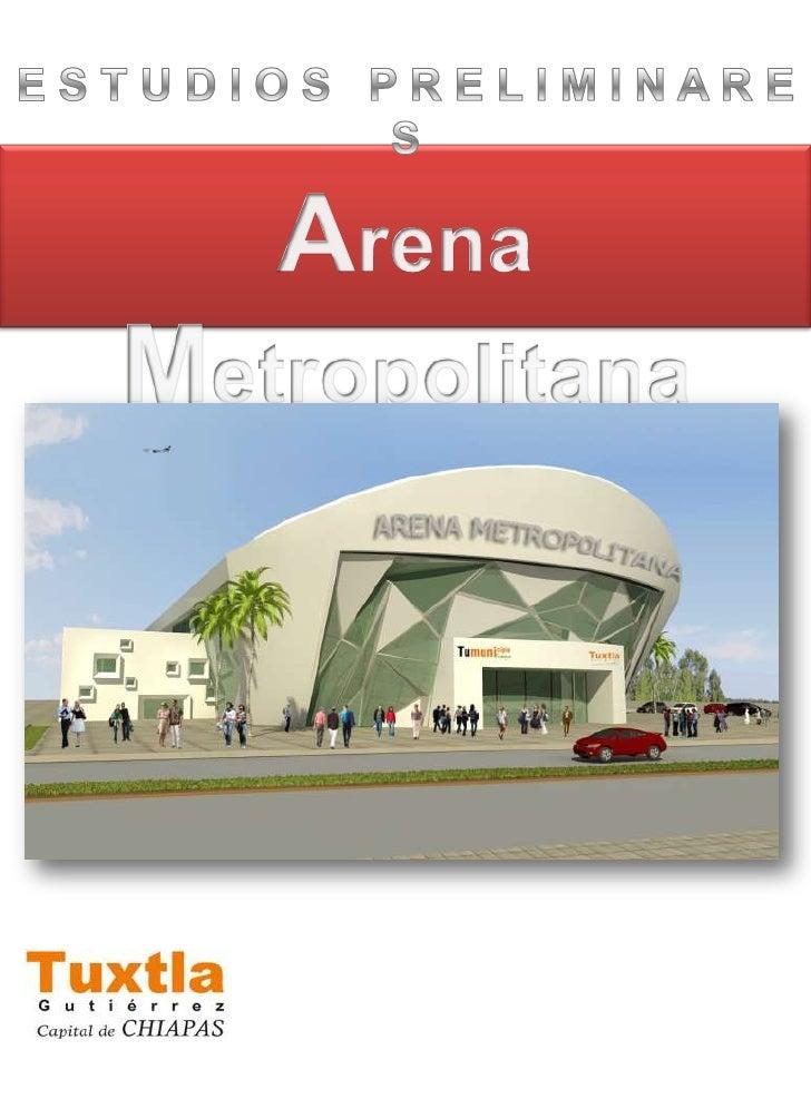 E S T U D I O S   P R E L I M I N A R E S<br />Arena Metropolitana<br />