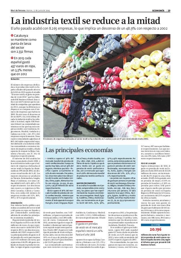 ECONOMÍA 39Diari de Terrassa Martes, 17 de junio de 2014 La industria textil se reduce a la mitad El año pasado acabó con ...