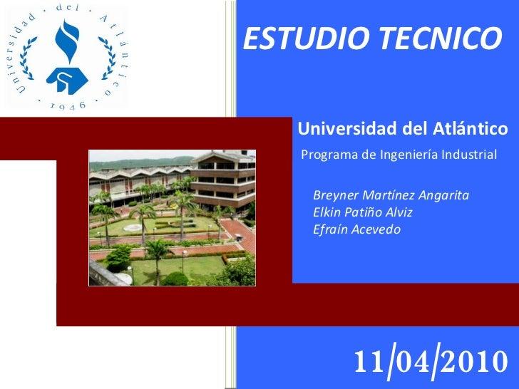 Universidad del Atlántico Programa de Ingeniería Industrial Breyner Martínez Angarita Elkin Patiño Alviz Efraín Acevedo ES...