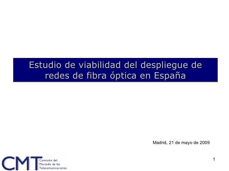 Estudio de viabilidad del despliegue de    redes de fibra óptica en España                                Madrid, 21 de ma...
