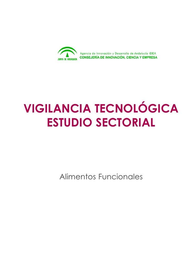 VIGILANCIA TECNOLÓGICA     ESTUDIO SECTORIAL         Alimentos Funcionales