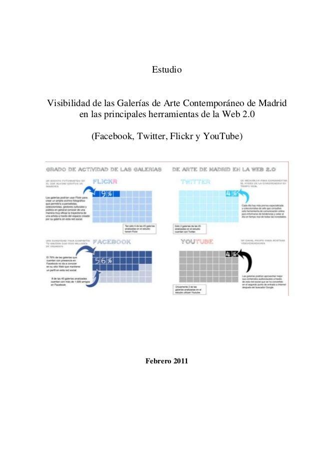 Estudio Visibilidad de las Galerías de Arte Contemporáneo de Madrid en las principales herramientas de la Web 2.0 (Faceboo...