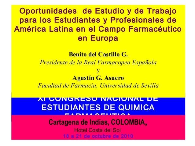 XI CONGRESO NACIONAL DE ESTUDIANTES DE QUIMICA FARMACEUTICA Cartagena de Indias, COLOMBIA, Hotel Costa del Sol 18 a 21 de ...