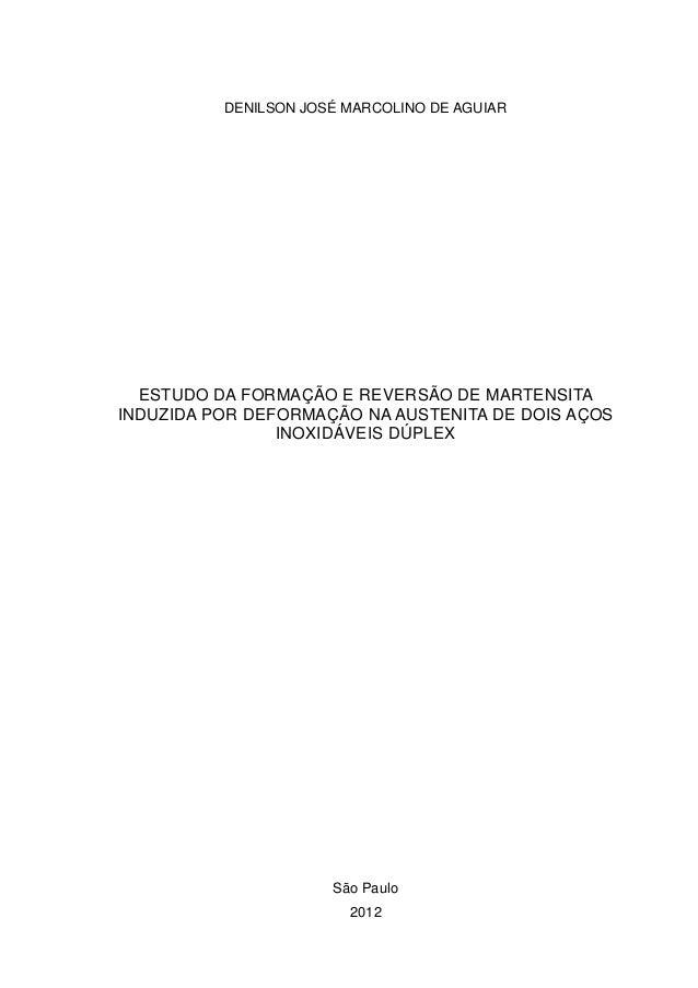 DENILSON JOSÉ MARCOLINO DE AGUIAR ESTUDO DA FORMAÇÃO E REVERSÃO DE MARTENSITA INDUZIDA POR DEFORMAÇÃO NA AUSTENITA DE DOIS...