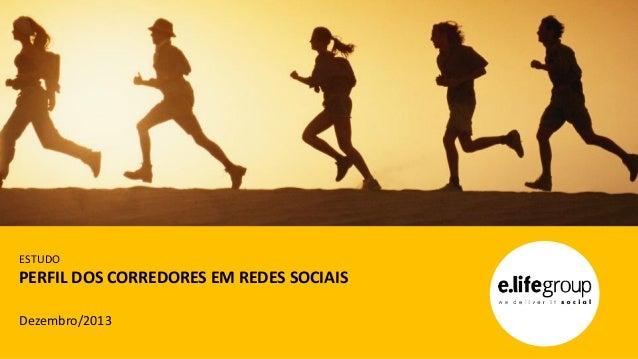 ESTUDO  PERFIL DOS CORREDORES EM REDES SOCIAIS Dezembro/2013