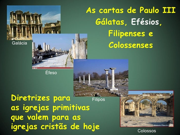 As cartas de Paulo III                         Gálatas, Efésios,                            Filipenses eGalácia           ...