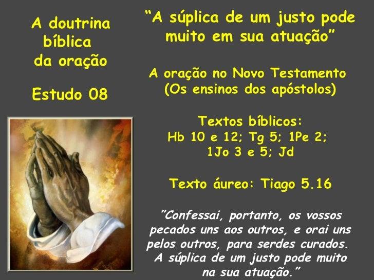 """A doutrina   """"A súplica de um justo pode bíblica       muito em sua atuação""""da oração             A oração no Novo Testame..."""