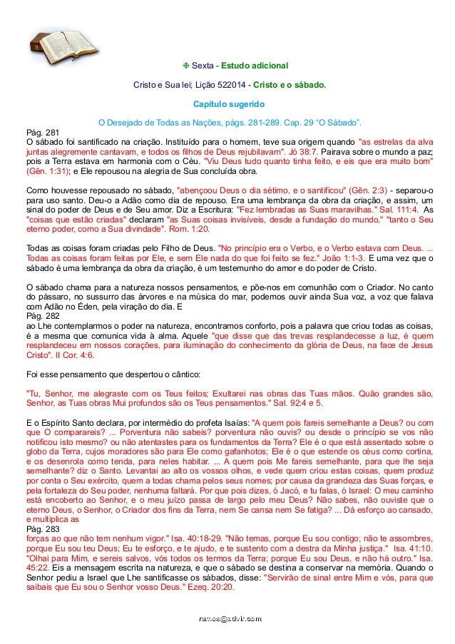 ❉ Sexta - Estudo adicional Cristo e Sua lei; Lição 522014 - Cristo e o sábado. Capítulo sugerido O Desejado de Todas as Na...