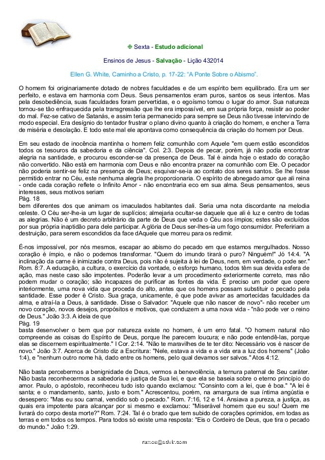 """❉ Sexta - Estudo adicional Ensinos de Jesus - Salvação - Lição 432014 Ellen G. White, Caminho a Cristo, p. 17-22: """"A Ponte..."""