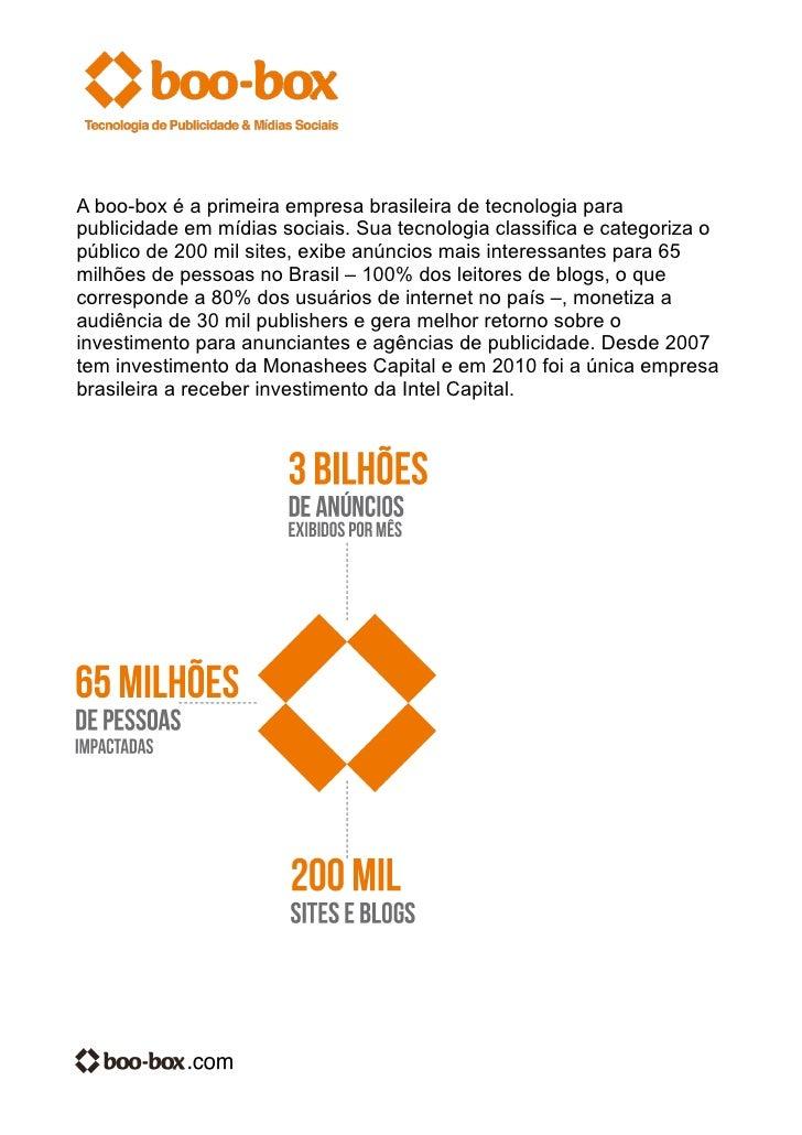 A boo-box é a primeira empresa brasileira de tecnologia parapublicidade em mídias sociais. Sua tecnologia classifica e cat...