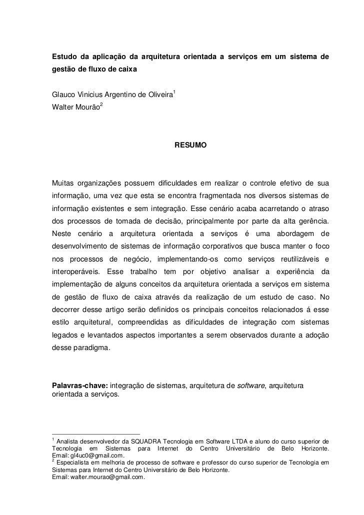 Estudo da aplicação da arquitetura orientada a serviços em um sistema degestão de fluxo de caixaGlauco Vinicius Argentino ...